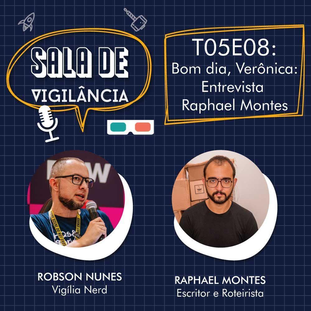Sala de Vigilância – T05E08 – Bom Dia, Verônica! Entrevista com o autor Raphael Montes